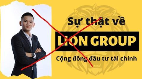 Tổ chức tài chính Lion Group (có tên gọi khác là Lion Team, Lion Community) hiện là bất hợp pháp tại Việt Nam.