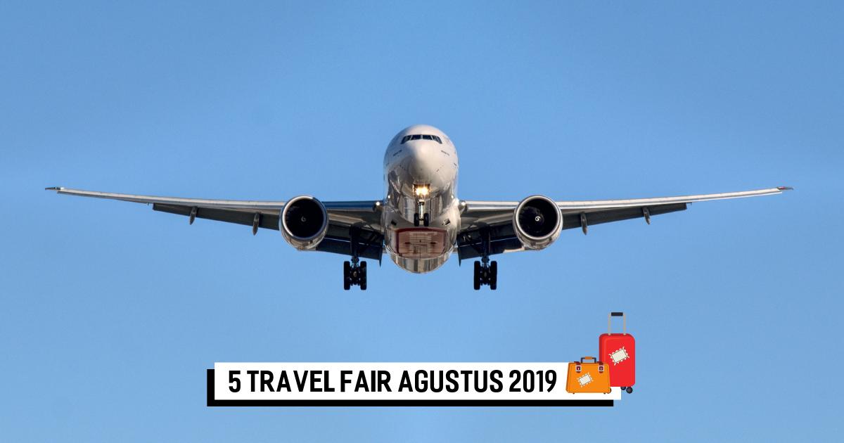 Bersiaplah 5 Travel Fair Menarik Akan Kembali Hadir Pada Agustus 2019