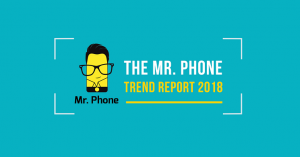 Mr Phone Trend Report 2018 - Smartphone