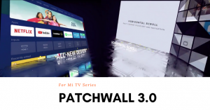 PatchWall 3.0 for Mi TV - Feature Image