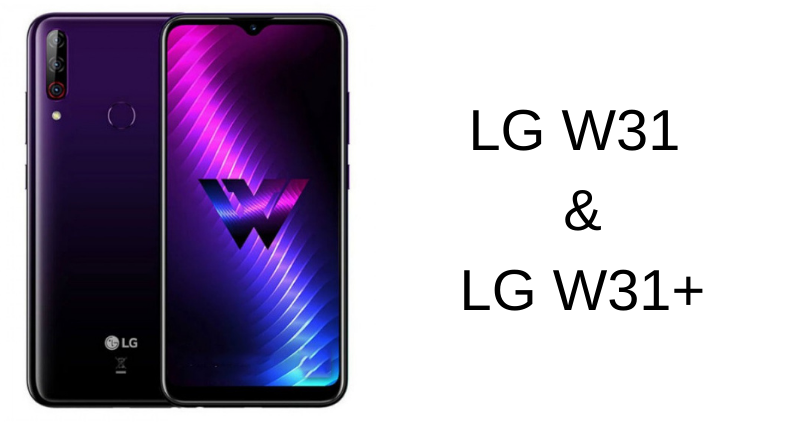 LG W31 and LG W31+
